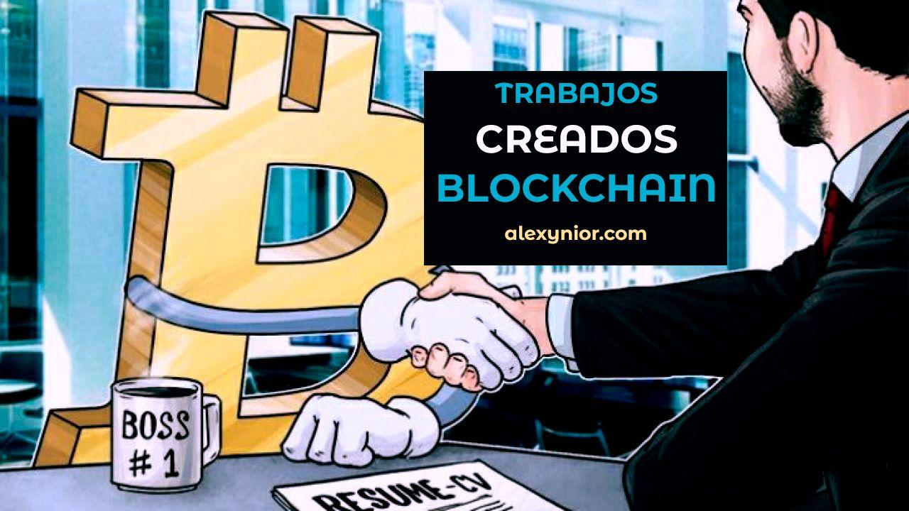 10+ nuevos trabajos creados por Bitcoin y Blockchain