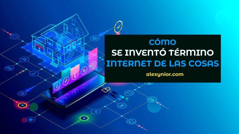 Cómo se inventó el término Internet de las cosas