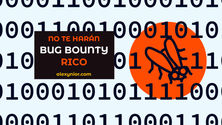 Bug bounty o recompensas de errores no te harán rico