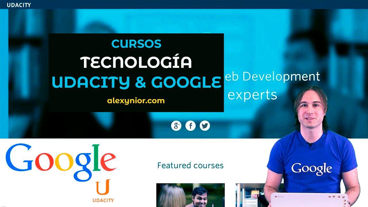 Cursos gratis de tecnología ofrecidos por Google y Udacity