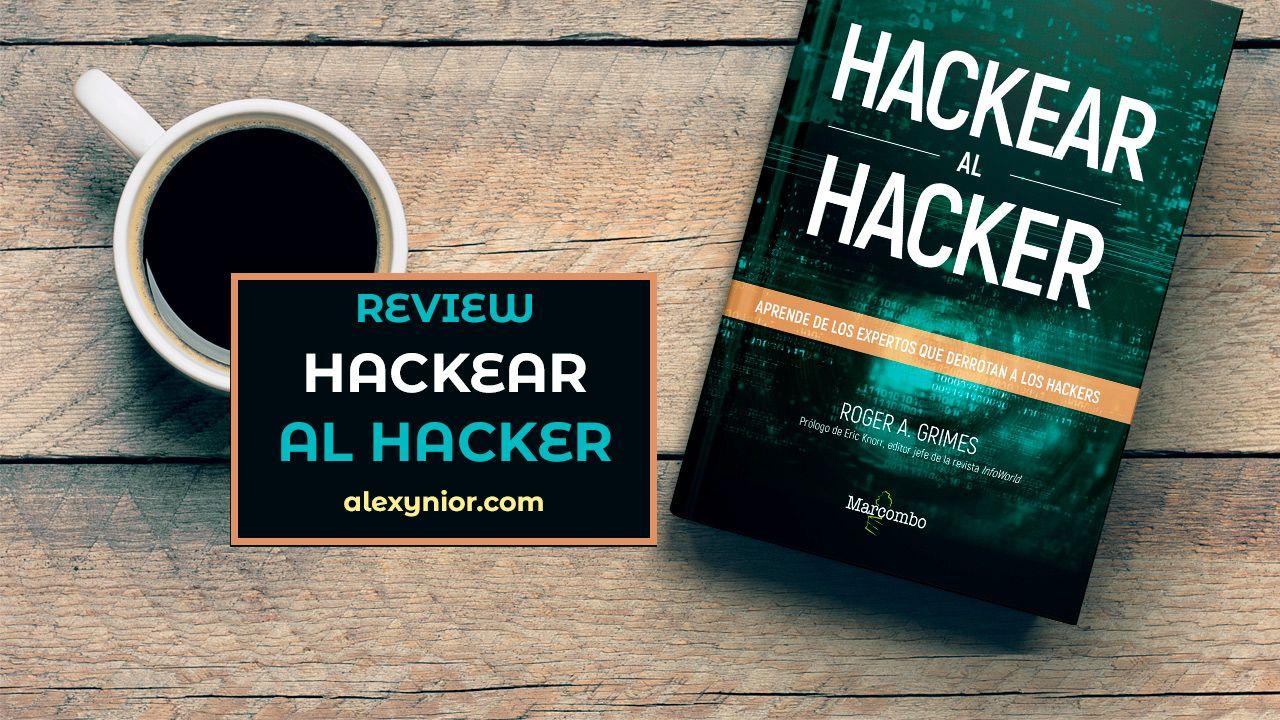 Review: Hackear al hacker de Roger A. Grimes
